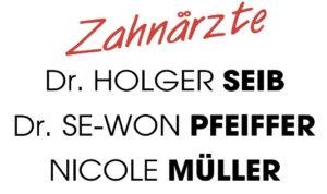 Zahnarztpraxis Dr. Seib, Dr. Se-Won Pfeiffer, Nicole Müller